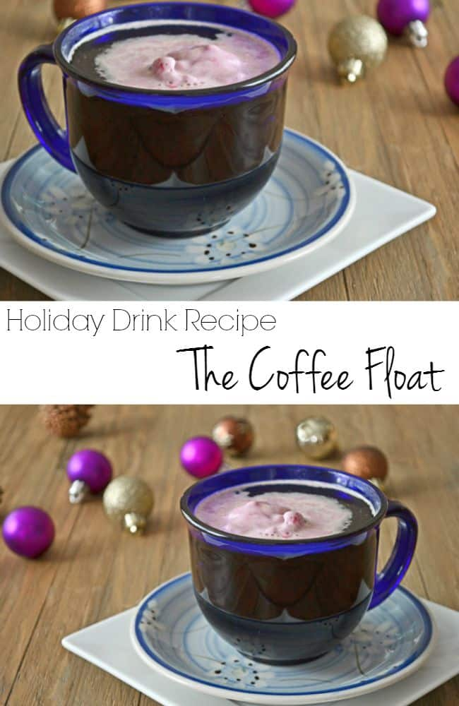 A special holiday drink recipe: The Coffee Float - This drink can be made with or without alcohol. It's a great way to have a happy holiday!
