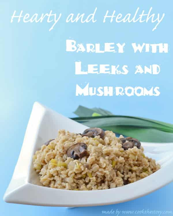 Easy and quick Barley Side Dish with Leeks and Mushrooms by @cookthestory