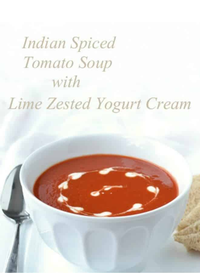 This homemade tomato soup has been spiced with garam masala, an Indian spice blend.. It's garnished with a lime zest yogurt sauce.