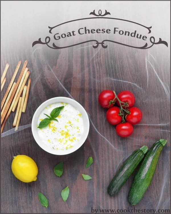 Warm Goat Cheese Fondue for a Romantic Dinner by cookthestory.com