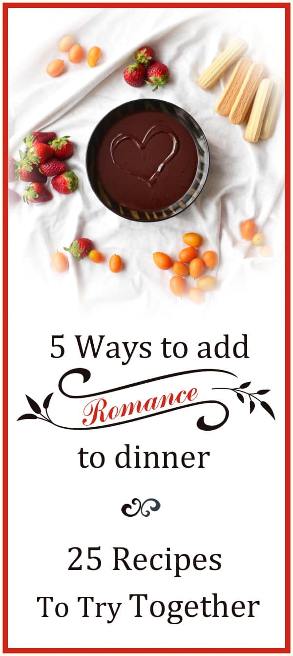 5 ways to add romance to dinner and 25 recipes for for Valentine s day meals to cook together