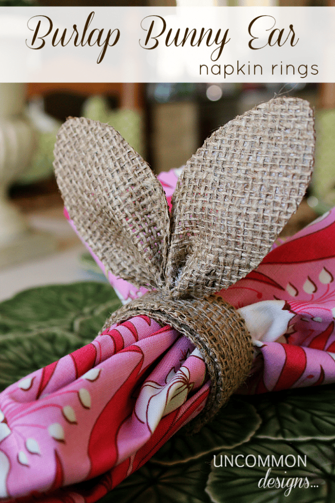 Recipes and Crafts for Spring: Burlap Bunny Ear Napkin Rings by Uncommon Designs