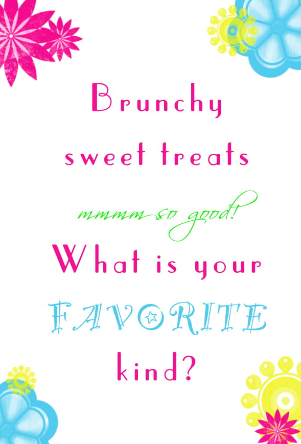 Q#5: What is your favorite brunch sweet treat? Answer the question in the comment section of this pin on the #BrunchWeek 2013 Pinterest Board for you chance to win. 1 answer per person please. http://pinterest.com/lovenconfection/brunchweek-2013/