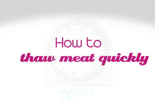 How to defrost meat quickly and safely using hot water.