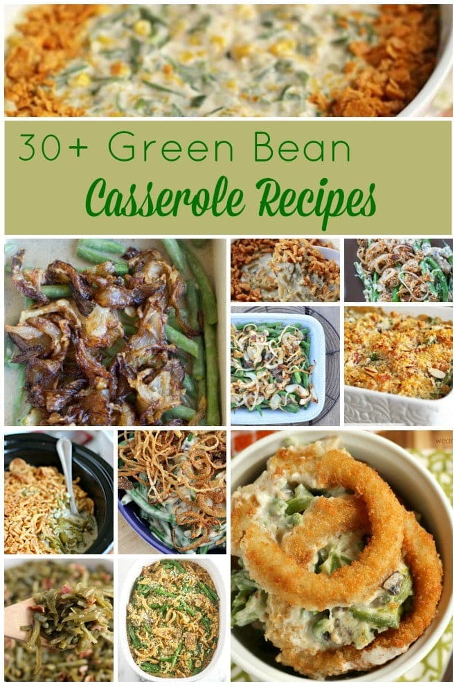 30+ Green Bean Casserole Recipes