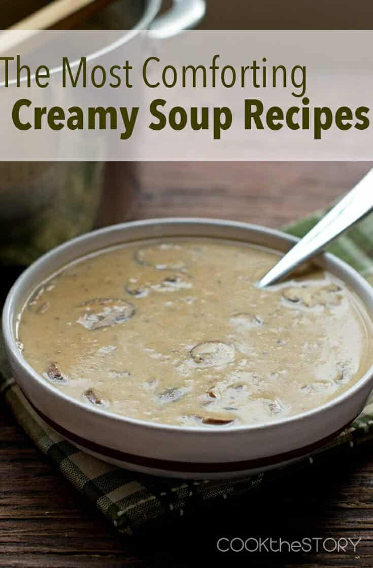 These are the Most Comforting Creamy Soup Recipes and they'll make you want to curl up under a cozy blanket when you eat a bowl.