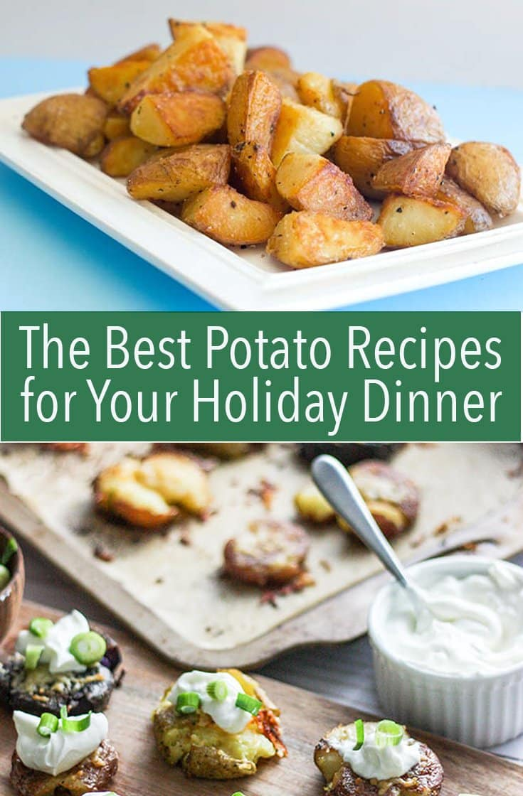 These are the best potato recipes for your holiday dinner. Whether you want roasted, mashed or smashed, you'll find out how to do it here.
