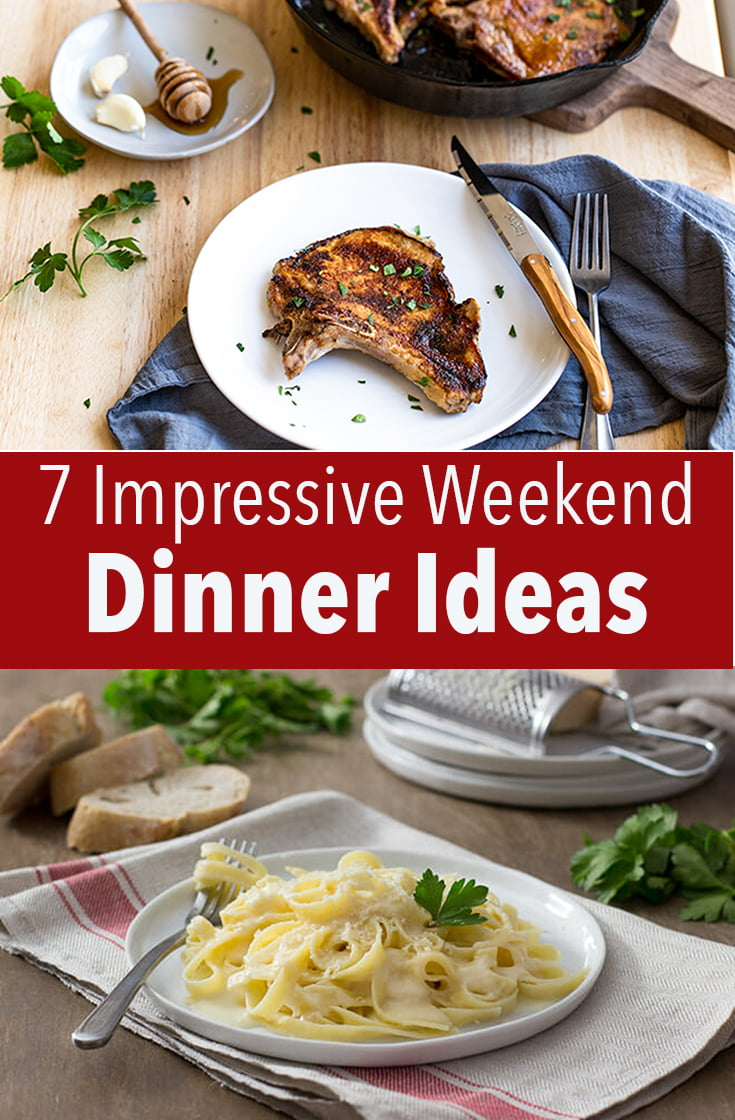These 7 impressive weekend dinner ideas are the perfect dishes to make when you have a little extra time on your hands or if you want something special.