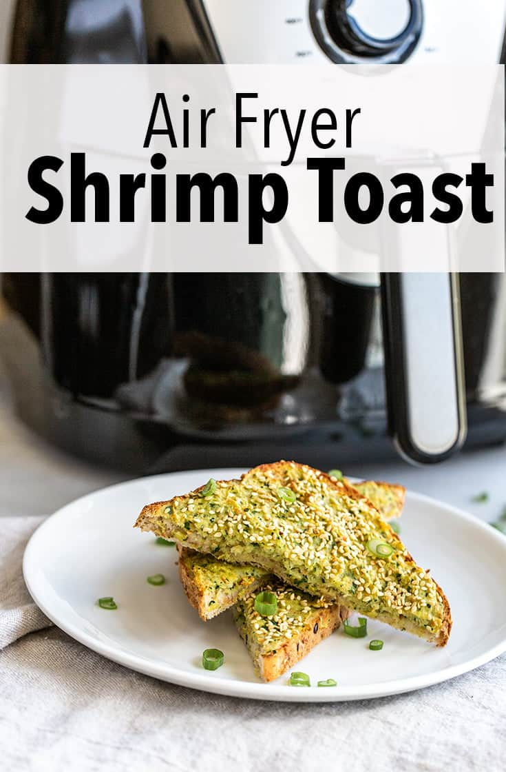 Are you in love with making Shrimp Toast but don\'t love fried food? Make it in the air fryer for a faster, cleaner and healthier way to get one of your favorite dim sum cart delicacies.