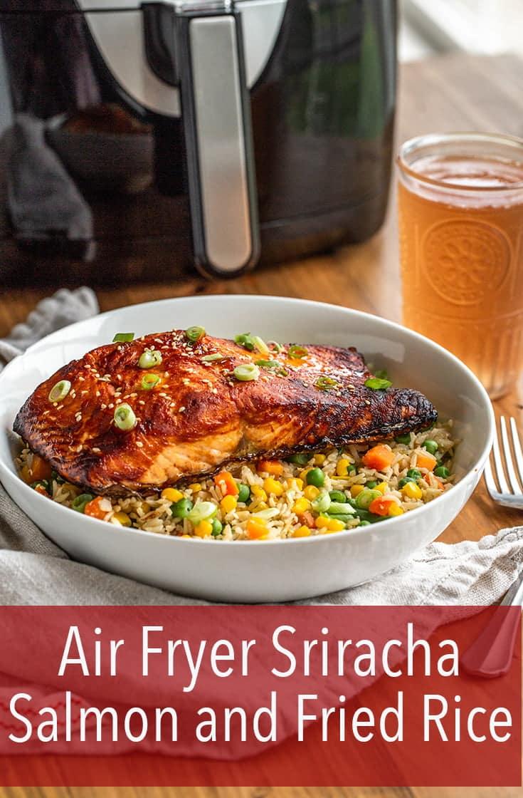 Air Fryer Sriracha Salmon Fried Rice Dinner