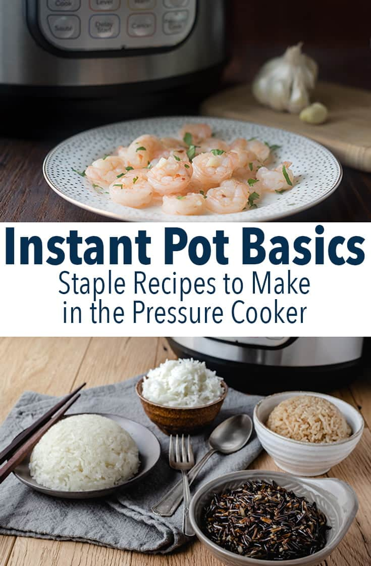 Get to know the Instant Pot basics. You can make these staple recipes more quickly and easily in your pressure cooker.
