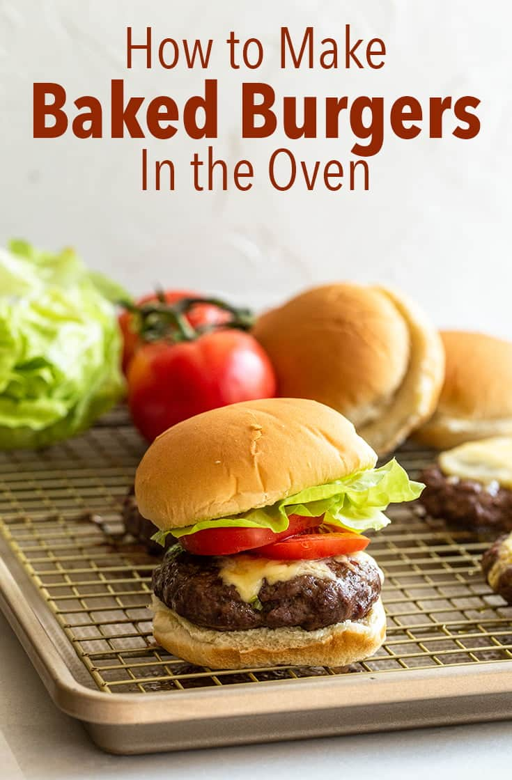 You can make Baked Burgers right inside your oven. Cook them on a baking sheet when it\'s raining or too cold to go outside and grill. #burger #bakedburger #burgerrecipe #beef
