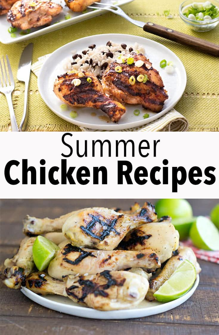 These simple summer chicken recipes will make it easy to have a fresh, seasonal and healthy meal on the table in the warm months.