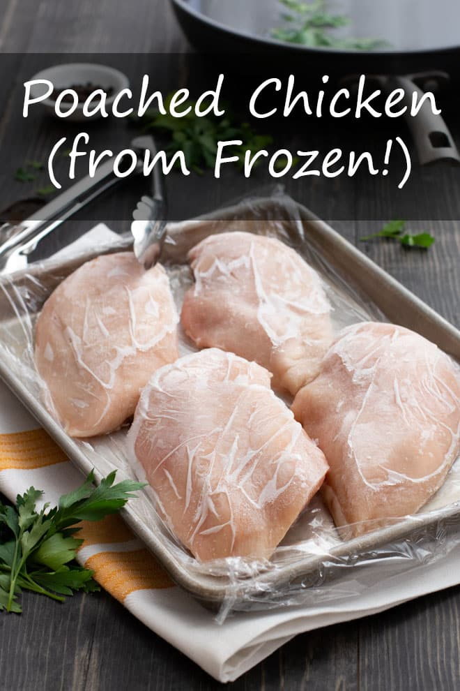 No need to defrost first—poached chicken from frozen is 100% easy and 100% delicious! #chicken #chickenbreasts #frozenchicken