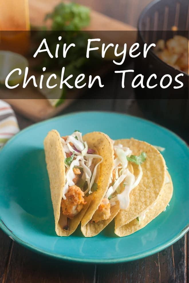 Air Fryer Chicken Tacos
