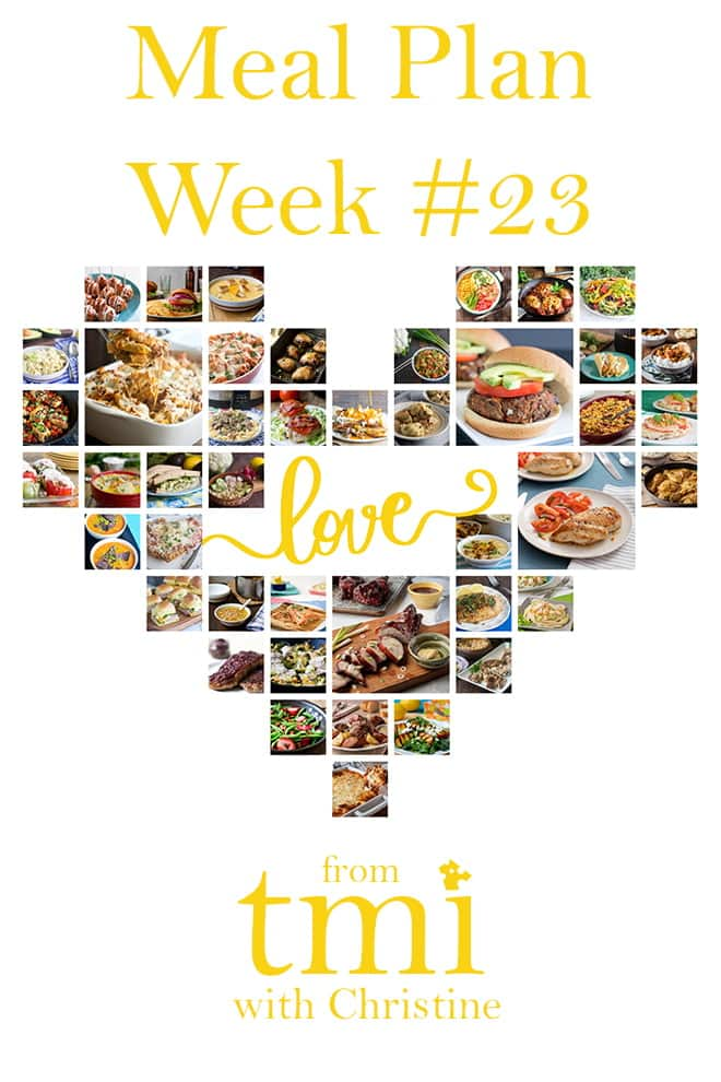 """A heart shaped collection of images featuring foods such ass burgers and pot roast. The yellow lettering spells out """"Meal Plan Week #23"""" and written """"TMI with Christine"""" on the bottom"""